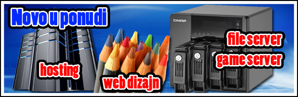 Novo u ponudi - hosting - web dizajn - file server - game server